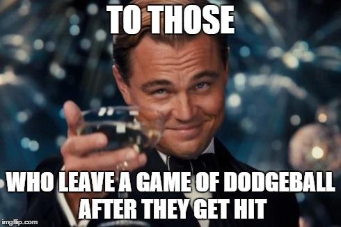 i46m1 leonardo dicaprio cheers meme imgflip,Dodgeball Memes