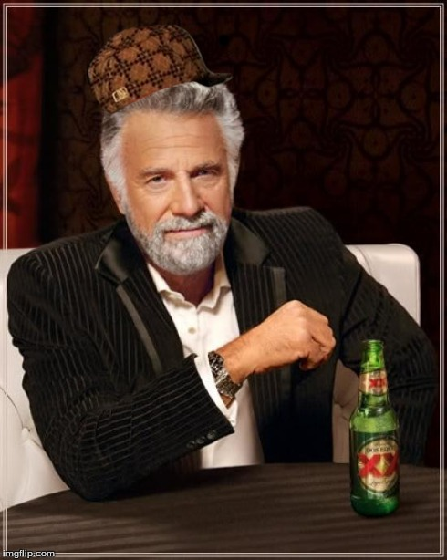 The Most Interesting Man In The World Meme | . | image tagged in memes,the most interesting man in the world,scumbag | made w/ Imgflip meme maker