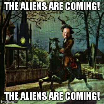 THE ALIENS ARE COMING! THE ALIENS ARE COMING! | image tagged in ancient aliens | made w/ Imgflip meme maker