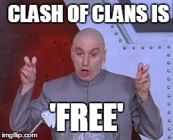 dr evil laser meme clash of clans is free image tagged in
