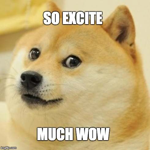 Doge much excite