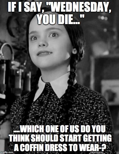 Wednesday Addams Meme Funny : Addams family imgflip