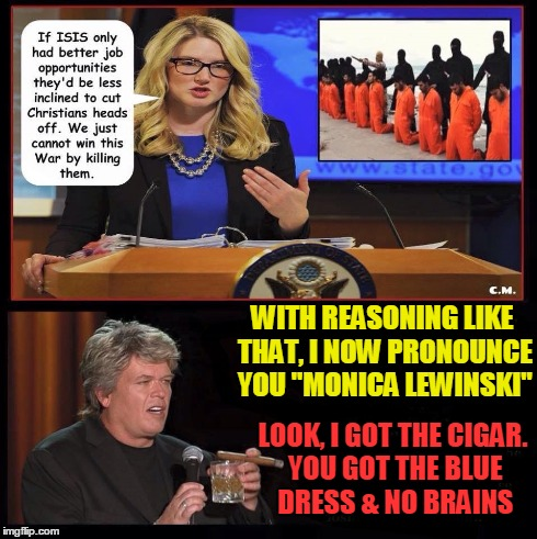 "Bad Reasoning | WITH REASONING LIKE THAT, I NOW PRONOUNCE YOU ""MONICA LEWINSKI"" LOOK, I GOT THE CIGAR. YOU GOT THE BLUE DRESS & NO BRAINS 