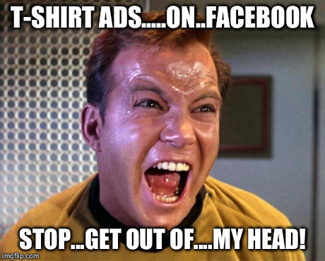 Captain kirk screaming imgflip for T shirt ads on facebook