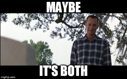 Maybe It's Both | MAYBE IT'S BOTH | image tagged in forrest gump,maybe,both,jenny,grave,cemetary | made w/ Imgflip meme maker