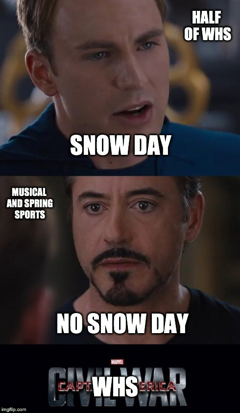 Marvel Civil War Meme  HALF OF WHS MUSICAL AND SPRING SPORTS NO SNOW