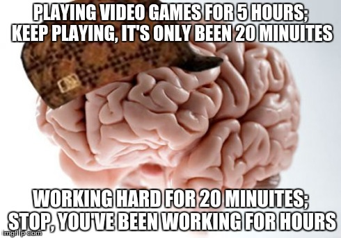 Scumbag Brain Meme | PLAYING VIDEO GAMES FOR 5 HOURS; KEEP PLAYING, IT'S ONLY BEEN 20 MINUITES WORKING HARD FOR 20 MINUITES; STOP, YOU'VE BEEN WORKING FOR HOURS | image tagged in memes,scumbag brain | made w/ Imgflip meme maker