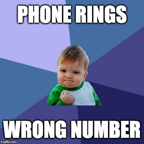 Success Kid Meme | PHONE RINGS WRONG NUMBER | image tagged in memes,success kid | made w/ Imgflip meme maker