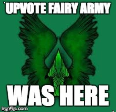 upvote fairy army | ' | image tagged in upvote fairy army,upvote,fairy | made w/ Imgflip meme maker