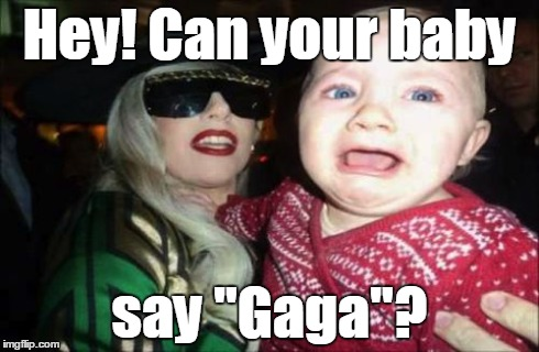 "Gaga Baby | Hey! Can your baby say ""Gaga""? 