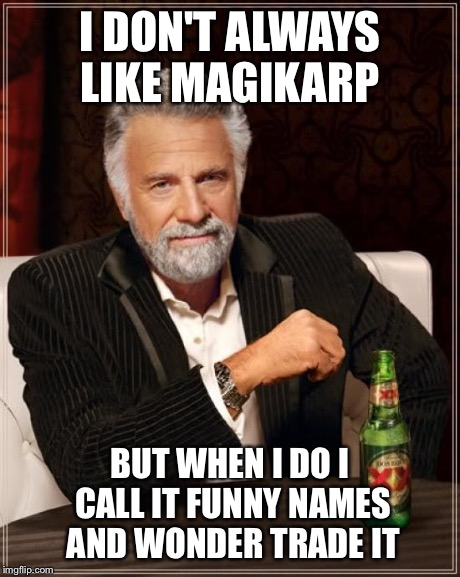Funny Meme Pages Names : The most interesting man in world meme imgflip