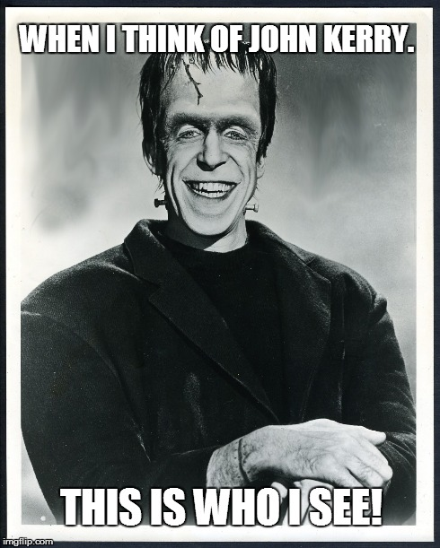 Herman Kerry | WHEN I THINK OF JOHN KERRY. THIS IS WHO I SEE! | image tagged in john kerry,herman munster | made w/ Imgflip meme maker