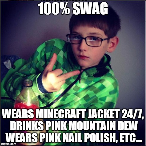 flipping off asa 2 | 100% SWAG WEARS MINECRAFT JACKET 24/7, DRINKS PINK MOUNTAIN DEW WEARS PINK NAIL POLISH, ETC... | image tagged in flipping off asa,swag,mountaindew,pink,sexy | made w/ Imgflip meme maker