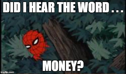 DID I HEAR THE WORD . . . MONEY? | made w/ Imgflip meme maker