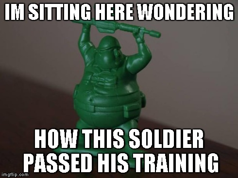 Oh Japan... | IM SITTING HERE WONDERING HOW THIS SOLDIER PASSED HIS TRAINING | image tagged in soldier,meme,fat | made w/ Imgflip meme maker