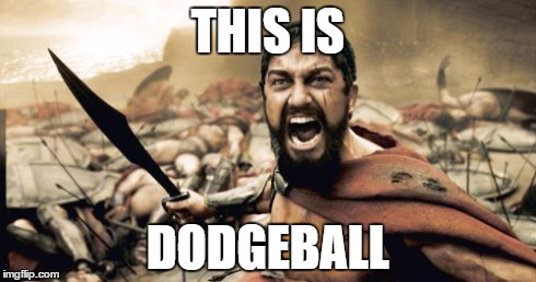 iw281 sparta leonidas meme imgflip,Dodgeball Memes