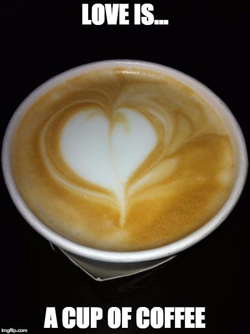 heart coffee - Imgflip