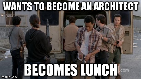 WANTS TO BECOME AN ARCHITECT BECOMES LUNCH | image tagged in noah's dead | made w/ Imgflip meme maker