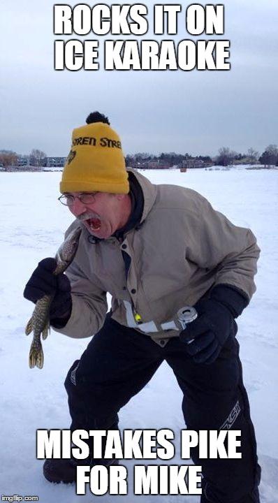 Funny Karaoke Memes : Ice fishing karaoke imgflip