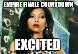 Empire cookie | EMPIRE FINALE COUNTDOWN EXCITED | image tagged in empire cookie | made w/ Imgflip meme maker