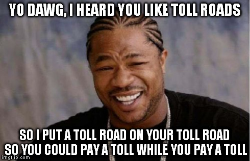 Image result for memes about toll roads