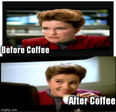 Janeway Coffee | Before Coffee After Coffee | image tagged in star trek,janeway,star trek voyager,voyager,memes | made w/ Imgflip meme maker