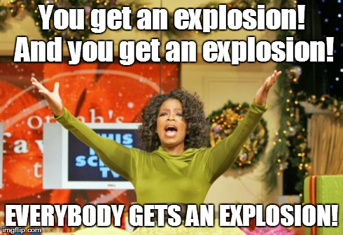 In Michael Bay's mind | You get an explosion! And you get an explosion! EVERYBODY GETS AN EXPLOSION! | image tagged in memes,you get an x and you get an x,michael bay,movies,explosions,transformers | made w/ Imgflip meme maker