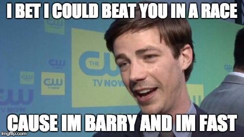 I BET I COULD BEAT YOU IN A RACE CAUSE IM BARRY AND IM FAST | image tagged in barry | made w/ Imgflip meme maker