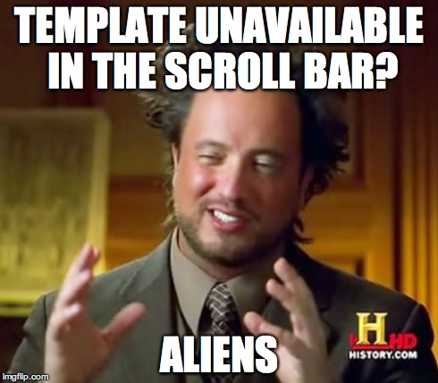 Ancient Aliens Meme | TEMPLATE UNAVAILABLE IN THE SCROLL BAR? ALIENS | image tagged in memes,ancient aliens | made w/ Imgflip meme maker