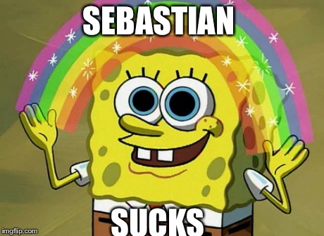jay6y imagination spongebob meme imgflip,Sebastian Meme