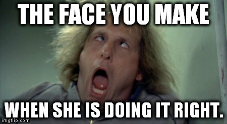 Scary Harry Meme | THE FACE YOU MAKE WHEN SHE IS DOING IT RIGHT. | image tagged in memes,scary harry | made w/ Imgflip meme maker