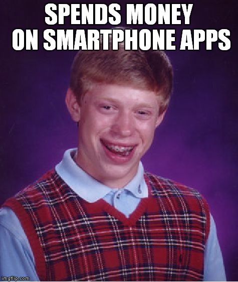 Bad Luck Brian Meme | SPENDS MONEY ON SMARTPHONE APPS | image tagged in memes,bad luck brian | made w/ Imgflip meme maker