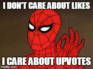 User Template Spiderman | I DON'T CARE ABOUT LIKES I CARE ABOUT UPVOTES | image tagged in user template spiderman | made w/ Imgflip meme maker