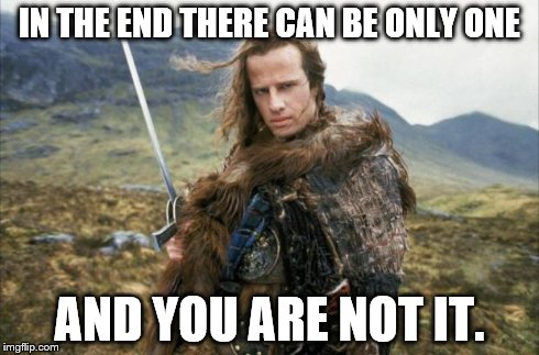 Image result for highlander meme