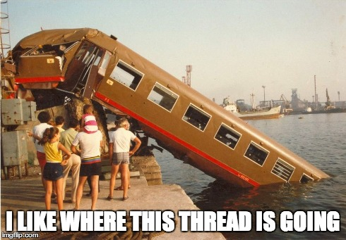 Train wreck | I LIKE WHERE THIS THREAD IS GOING | image tagged in abandon thread,disaster train,lol | made w/ Imgflip meme maker