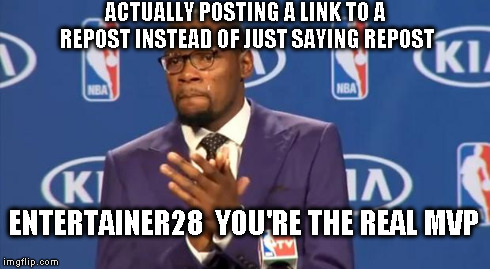 You The Real MVP Meme | ACTUALLY POSTING A LINK TO A REPOST INSTEAD OF JUST SAYING REPOST ENTERTAINER28  YOU'RE THE REAL MVP | image tagged in memes,you the real mvp | made w/ Imgflip meme maker