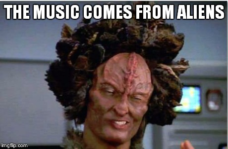 ancient aliens | THE MUSIC COMES FROM ALIENS | image tagged in ancient aliens | made w/ Imgflip meme maker