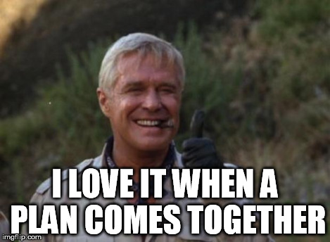 Hannibal Smith | I LOVE IT WHEN A PLAN COMES TOGETHER | image tagged in hannibal smith | made w/ Imgflip meme maker