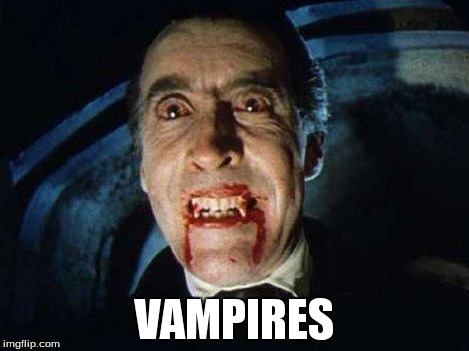 VAMPIRES | made w/ Imgflip meme maker
