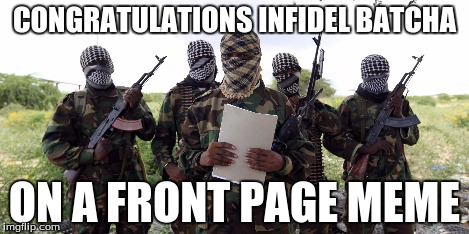 CONGRATULATIONS INFIDEL BATCHA ON A FRONT PAGE MEME | made w/ Imgflip meme maker