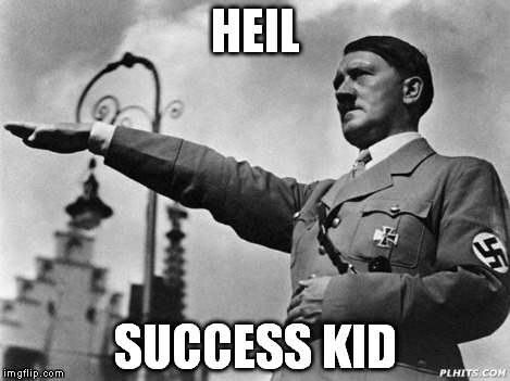 Heil Hitler | HEIL SUCCESS KID | image tagged in heil hitler | made w/ Imgflip meme maker