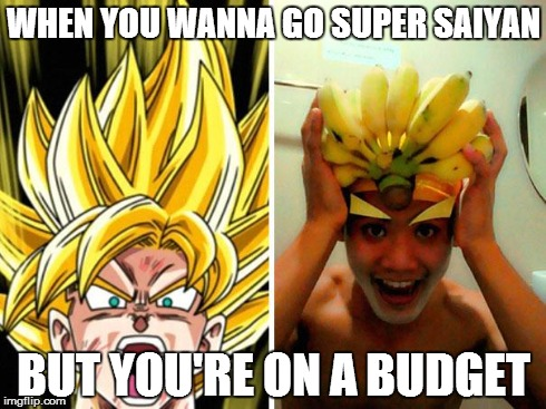 Budget Saiyan | WHEN YOU WANNA GO SUPER SAIYAN BUT YOU'RE ON A BUDGET | image tagged in dbz saiyan,dbz,funny,lol,pls help,im trapped in a tag | made w/ Imgflip meme maker