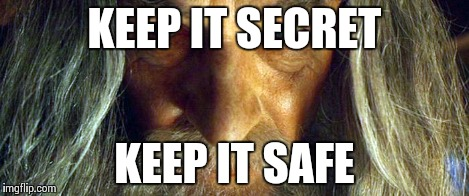 KEEP IT SECRET KEEP IT SAFE | made w/ Imgflip meme maker