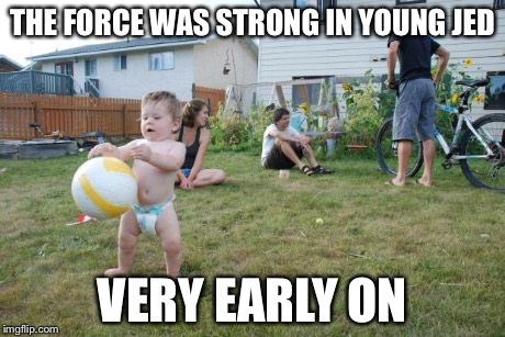 THE FORCE WAS STRONG IN YOUNG JED VERY EARLY ON | image tagged in levitation,star wars | made w/ Imgflip meme maker