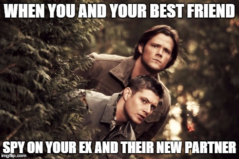 friend code | WHEN YOU AND YOUR BEST FRIEND SPY ON YOUR EX AND THEIR NEW PARTNER | image tagged in supernatural,supernatural dean,sam winchester,dean winchester,spy,best friends | made w/ Imgflip meme maker