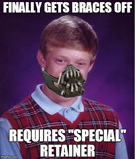 "Bane Luck Brian | FINALLY GETS BRACES OFF REQUIRES ""SPECIAL"" RETAINER 