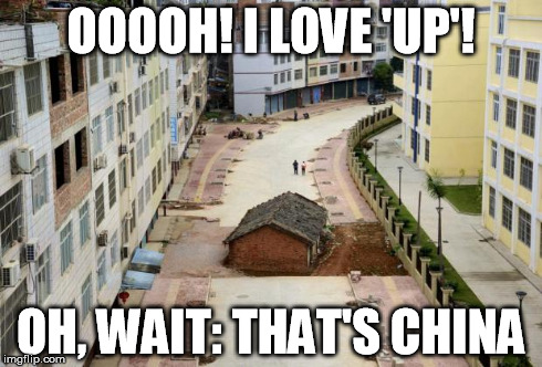 OOOOH! I LOVE 'UP'! OH, WAIT: THAT'S CHINA | image tagged in chinese up,memes,funny memes,china,pixar,disney | made w/ Imgflip meme maker
