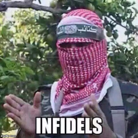 Infidels. | ` | image tagged in infidels | made w/ Imgflip meme maker