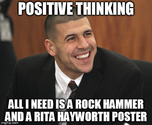 Positive thinking | image tagged in aaron hernandez,positive thinking | made w/ Imgflip meme maker