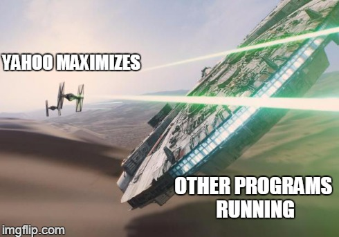 autofocus battle | YAHOO MAXIMIZES OTHER PROGRAMS RUNNING | image tagged in force awakens falcon star wars vii,memes | made w/ Imgflip meme maker